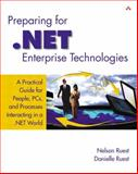 Preparing for .NET Enterprise Technologies : A Practical Guide for People, PCs and Processes Interacting in a .NET World, Ruest, Nelson and Ruest, Danielle, 0201734877