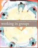 Working in Groups : Communication Principles and Strategies, Wynn, Dianna R. and Engleberg, Isa, 0205554873