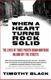 When a Heart Turns Rock Solid, Timothy Black, 0307454878