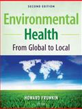Environmental Health : From Global to Local, Howard Frumkin, 0470404876