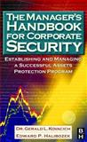 The Manager's Handbook for Corporate Security : Establishing and Managing a Successful Assets Protection Program, Kovacich, Gerald L. and Halibozek, Edward P., 0750674873