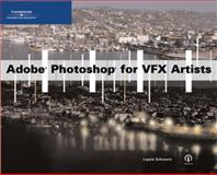 Adobe Photoshop for VFX Artists, Schwartz, Lopsie, 1592004873