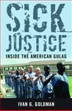 Sick Justice, Ivan G. Goldman, 1612344879