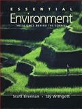 Essential Environment : The Science behind the Stories, Brennan, Scott R. and Withgott, Jay H., 080534487X