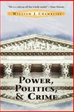 Power, Politics and Crime, William J. Chambliss, 081333487X
