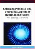 Emerging Pervasive and Ubiquitous Aspects of Information Systems : Cross-Disciplinary Advancements, Judith Symonds, 1609604873