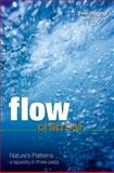 Flow : Nature's Patterns - A Tapestry in Three Parts, Ball, Philip, 0199604878
