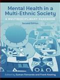 Mental Health in a Multi-Ethnic Society : A Multidisciplinary Handbook, Fernando, Suman and Keating, Frank, 0415414873