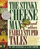 The Stinky Cheese Man and Other Fairly Stupid Tales, Jon Scieszka, 067084487X