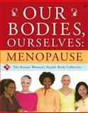 Our Bodies, Ourselves: Menopause, Boston Women's Health Book Collective, Judy Norsigian, 0743274873