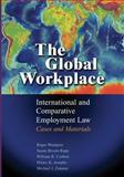 The Global Workplace : International and Comparative Employment Law - Cases and Materials, Blanpain, Roger and Bisom-Rapp, Susan, 110766487X
