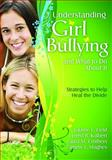 Understanding Girl Bullying and What to Do about It : Strategies to Help Heal the Divide, , 1412964873