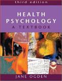 Health Psychology : A Textbook, Ogden, Jane, 0335214878