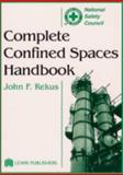 Complete Confined Spaces Handbook, Rekus, John F., 0873714873