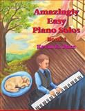 Amazingly Easy Piano Solos: Book 1, Kevin Pace, 1477614877