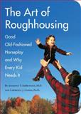 The Art of Roughhousing, Anthony T. DeBenedet and Lawrence J. Cohen, 1594744874