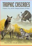 Trophic Cascades : Predators, Prey, and the Changing Dynamics of Nature, , 1597264873