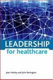 Leadership for Healthcare, John Benington and Jean Hartley, 1847424872
