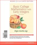 Basic College Mathematics with Early Integers, Books a la Carte Edition, Martin-Gay, Elayn, 0133864871