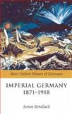 Imperial Germany 1871-1918, , 019920487X