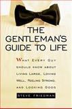 The Gentleman's Guide to Life, Steve Friedman, 0517224879