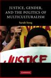 Justice, Gender and the Politics of Multiculturalism, Song, Sarah, 0521874874