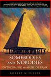 Somebodies and Nobodies, Robert W. Fuller, 0865714878