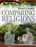 Comparing Religions, Jeffrey J. Kripal and Andrea R. Jain, 1118774876