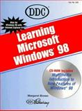 Learning Microsoft Windows 98, Brown, Margaret and DDC Publishing Staff, 156243487X