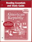 The American Republic to 1877 Reading Essentials and Study Guide Student Workbook, McGraw-Hill, 0078654874