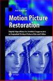 Motion Picture Restoration : Digital Algorithms for Artefact Suppression in Degraded Motion Picture Film and Video, Kokaram, Anil C., 1447134877