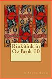 Rinkitink in Oz Book 10, L. Frank Baum, 147929487X