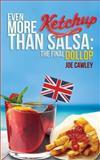 Even More Ketchup Than Salsa, Joe Cawley, 1492994871