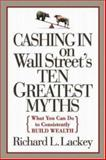 Cashing in on Wall Street's 10 Greatest Myths, Lackey, Richard L., 0071444882