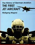 The History of German Aviation, Wolfgang Wagner, 0764304887