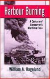Harbour Burning, William A. Hagelund and Bill Hagelund, 0888394888