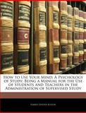 How to Use Your Mind, Harry Dexter Kitson, 1141254883