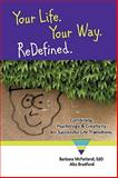 Your Life. Your Way. Redefined, Barbara Mcfarland and Alta Bradford, 1452044880