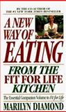A New Way of Eating from the Fit for Life Kitchen, Marilyn Diamond, 0446364886