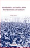 The Aesthetics and Politics of the Crowd in American Literature, Esteve, Mary, 052181488X