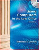 Using Computers in the Law Office (with Workbook), Cornick, Matthew S., 1133014887