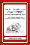 The Best Ever Guide to Demotivation for Property Developers, Mark Geoffrey Young, 1490584889
