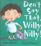 Don't Say That, Willy Nilly!, Anna Powell, 1561484881