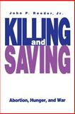 Killing and Saving, Reeder, John P., Jr., 0271024887