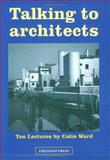 Talking to Architects, Colin Ward, 0900384883
