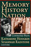 Memory, History, Nation : Contested Pasts, , 1412804884