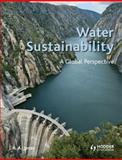 Water Sustainability : A Global Perspective, Jones, J. A. A., 1444104888