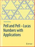 Pell and Pell-Lucas Numbers with Applications, Koshy, Thomas, 146148488X