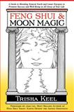 Feng Shui and Moon Magic, Trisha Keel, 1466434880
