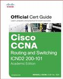 Cisco CCNA : Routing and Switching ICND2 200-101, Odom, Wendell, 1587144883